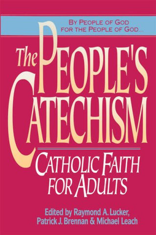 The People's Catechism: Catholic Faith for Adults