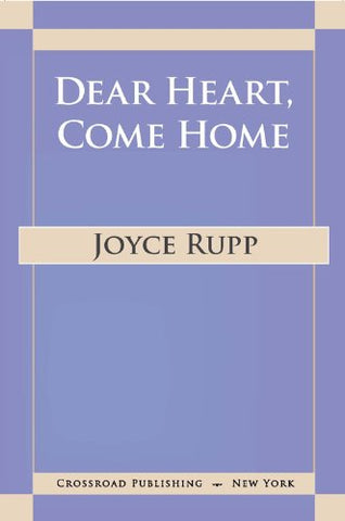 Dear Heart, Come Home: The Path of Midlife Spirituality