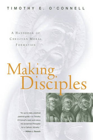 Making Disciples: A Handbook of Christian Moral Formation