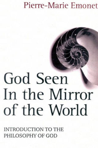 God Seen in the Mirror of the World: An Introduction to the Philosophy of God