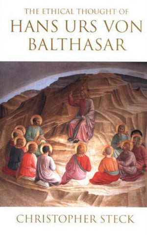 The Ethical Thought of Hans Urs von Balthasar