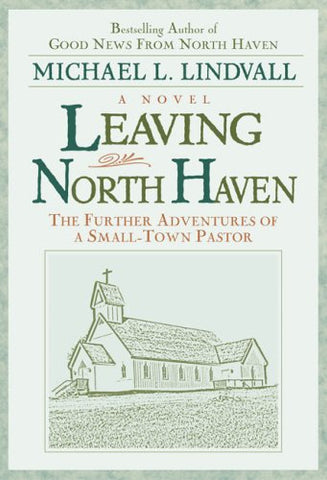 Leaving North Haven: The Further Adventures of a Small-Town Pastor