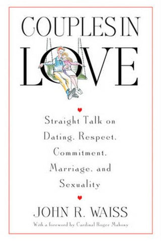 Couples in Love: Straight Talk on Dating, Respect, Commitment, Marriage, and Sexuality