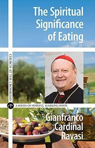 The Spiritual Significance of Eating: A Biblical Reflection (Church at the Crossroad)