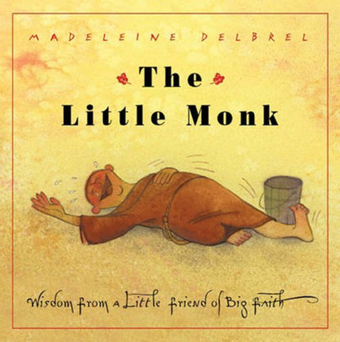 The Little Monk: Wisdom from a Little Friend of Big Faith