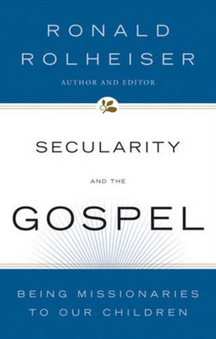 Secularity and the Gospel: Being Missionaries to Our Children