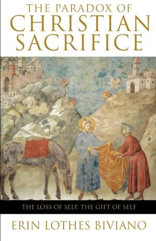 The Paradox of Christian Sacrifice: The Loss of Self, the Gift of Self