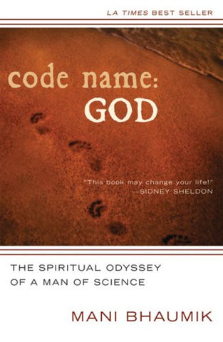 Code Name: God: The Spiritual Odyssey of a Man of Science