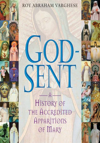 God-Sent: A History of the Accredited Apparitions of Mary
