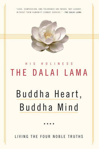 Buddha Heart, Buddha Mind: Living the Four Noble Truths