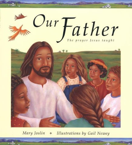 Our Father:The Prayer Jesus Taught