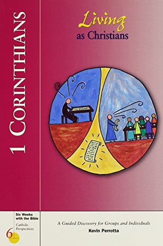 1 Corinthians: Living as Christians (Six Weeks with the Bible)