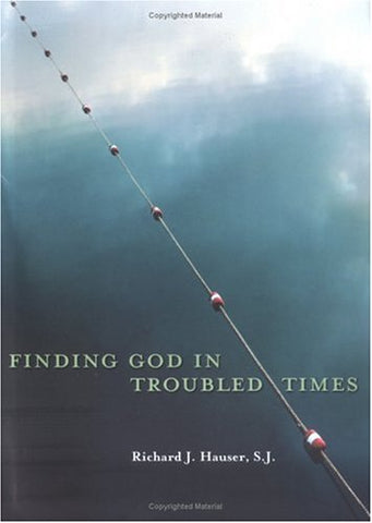 Finding God in Troubled Times