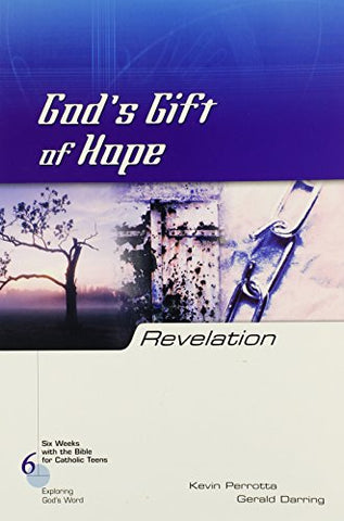 Revelation: God's Gift of Hope (Six Weeks with the Bible for Catholic Teens)