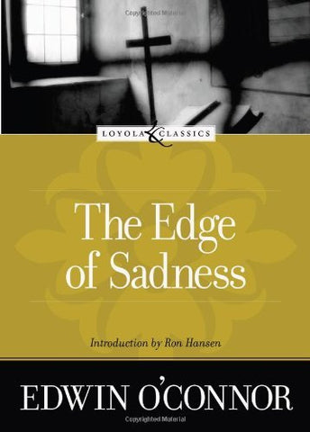 The Edge of Sadness (Loyola Classics)