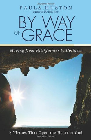 By Way of Grace: Moving from Faithfulness to Holiness