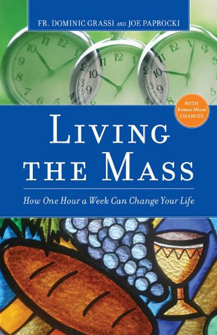 Living the Mass: How One Hour a Week Can Change Your Life