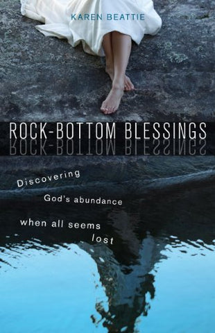 Rock-Bottom Blessings: Discovering God's Abundance When All Seems Lost (NONE)
