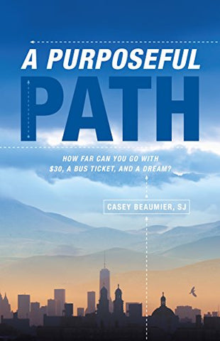 A Purposeful Path: How far can you go with $30, a bus ticket, and a dream?