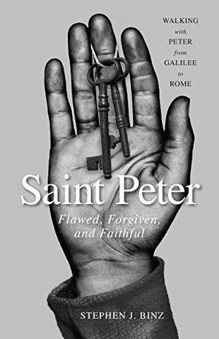 Saint Peter: Flawed, Forgiven, and Faithful