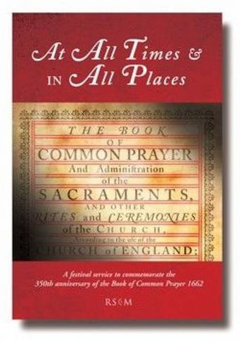 At All Times & in All Places: BCP Festival Service Book