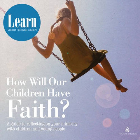 How Will Our Children Have Faith? (Learn)