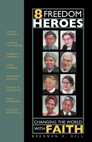 8 Freedom Heroes: Changing the World With Faith