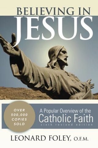 Believing in Jesus: A Popular Overview of the Catholic Faith