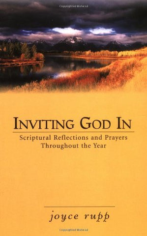 Inviting God in: Scriptural Reflections and Prayers Throughout the Year