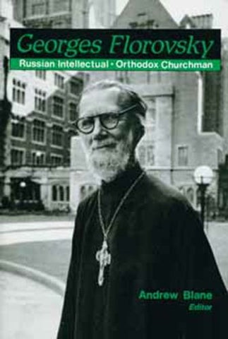 Georges Florovsky: Russian Intellectual & Orthodox Churchman