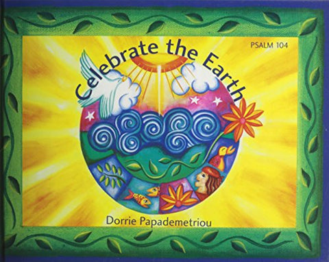 Celebrate the Earth: Psalm 104