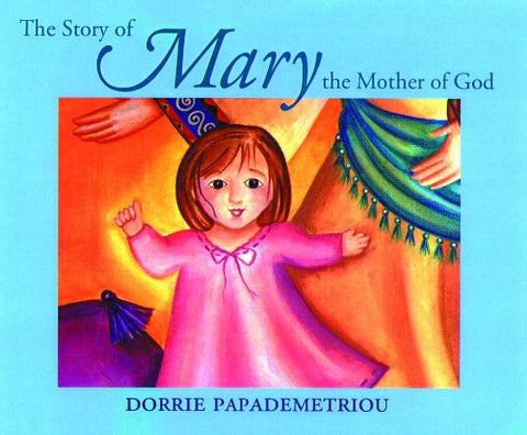 The Story of Mary, the Mother of God
