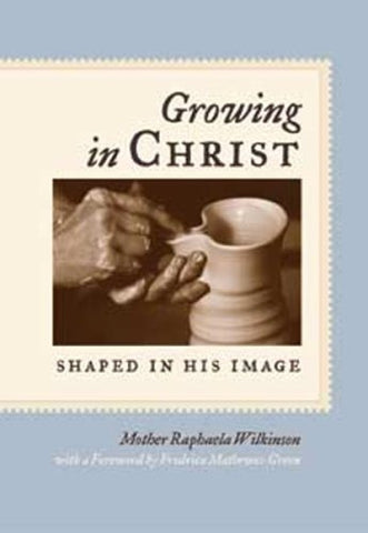 Growing in Christ: Shaped in His Image