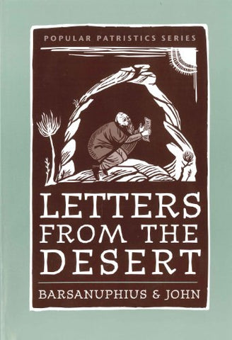 Letters from the Desert: A Selection of Questions and Responses (St. Vladimir's Seminary Press Popular Patristics Series)