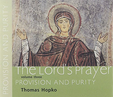 Provision and Purity (Lord's Prayer: Spoken Word Recording) (Vol 3)