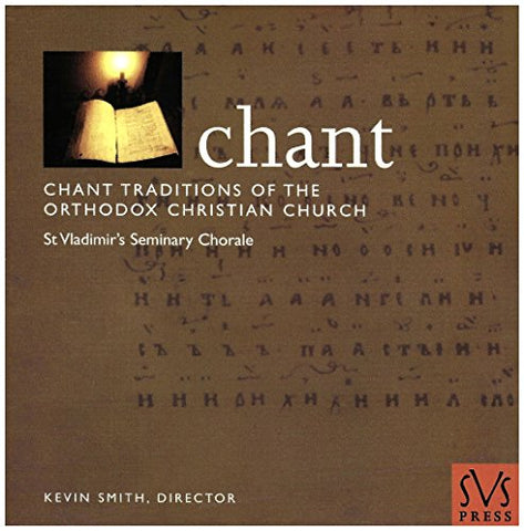 Chant :Chant Traditions of the Orthodox Church by KEVIN SMITH