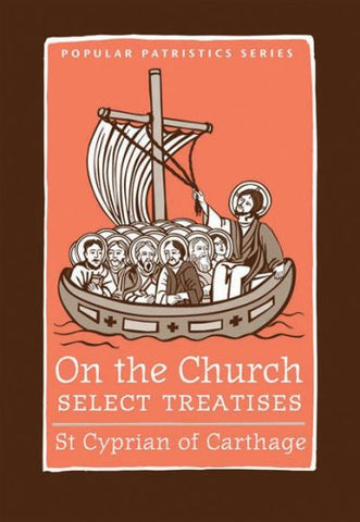 "On the Church: Select Treatises (St. Vladimir's Seminary Press ""Popular Patristics"" Series) (St. Vladimir's Seminary Press ""Popular Patristics"" Series)"