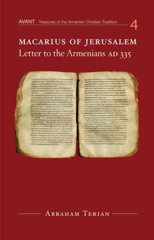 Macarius of Jerusalem: Letter to the Armenians, AD 335 (Avant Series)