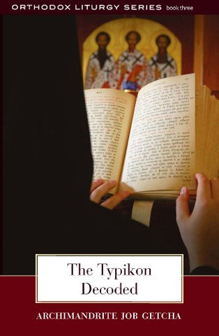 The Typikon Decoded (The Orthodox Liturgy)