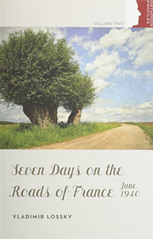 Seven Days on the Roads of France: June 1940 (Orthodox Christian Profiles)
