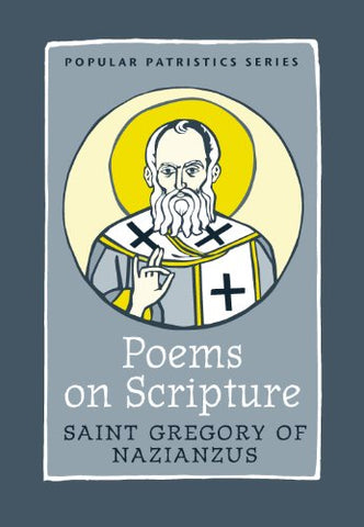 Poems on Scripture, PPS 46 (Popular Patristics)