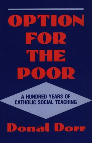 Option for the Poor: A Hundred Years of Vatican Social Teaching