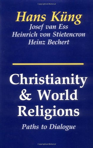 Christianity and World Religions: Paths of Dialogue with Islam, Hinduism, and Buddhism