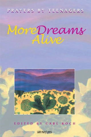 More Dreams Alive: Prayers by Teenagers