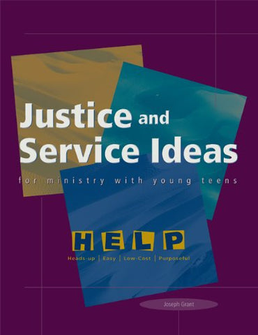 Justice and Service Ideas for Ministry with Young Teens (Help Series)