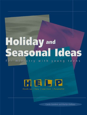 Holiday and Seasonal Ideas for Ministry with Young Teens (Help Series)