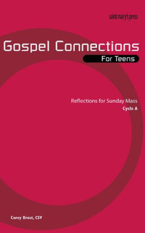 Gospel Connections for Teens-Cycle A: Reflections for Sunday Mass, Cycle A