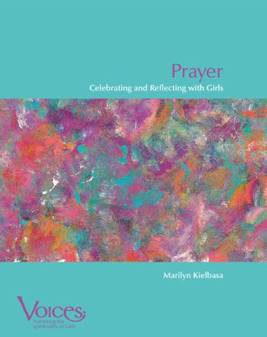 Prayer: Celebrating and Reflecting with Girls (Voices)