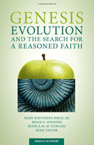 Genesis, Evolution, and the Search for a Reasoned Faith