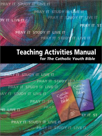 Teaching Activities Manual for the Catholic Youth Bible